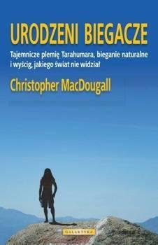URODZENI BIEGACZE - Christopher McDougall